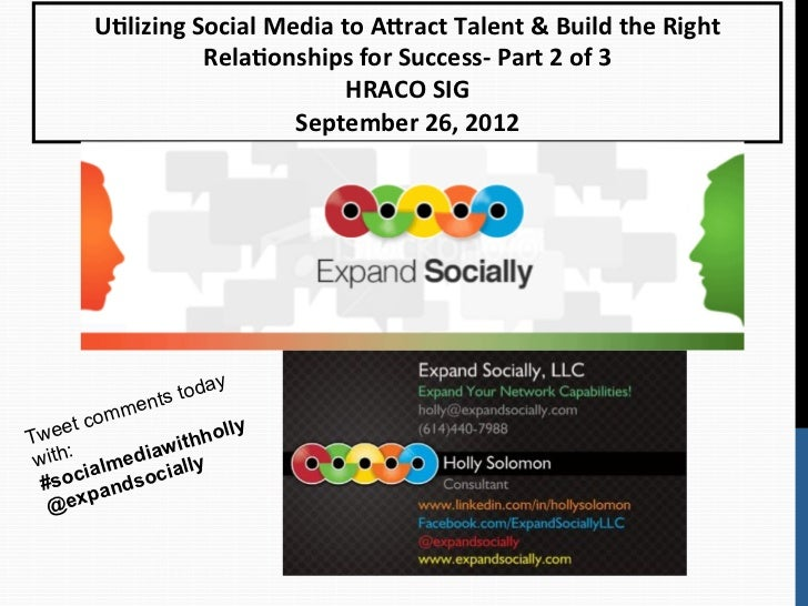 U#lizing Social Media to A2ract Talent & Build the Right                       Rela#onships for Su...