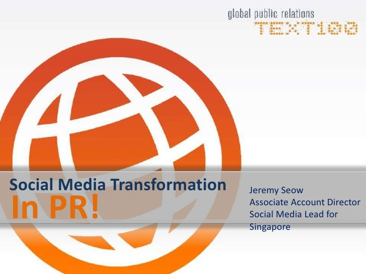 Social Media Transformation<br />Jeremy Seow<br />Associate Account Director<br />Social Media Lead for Singapore<br />In ...