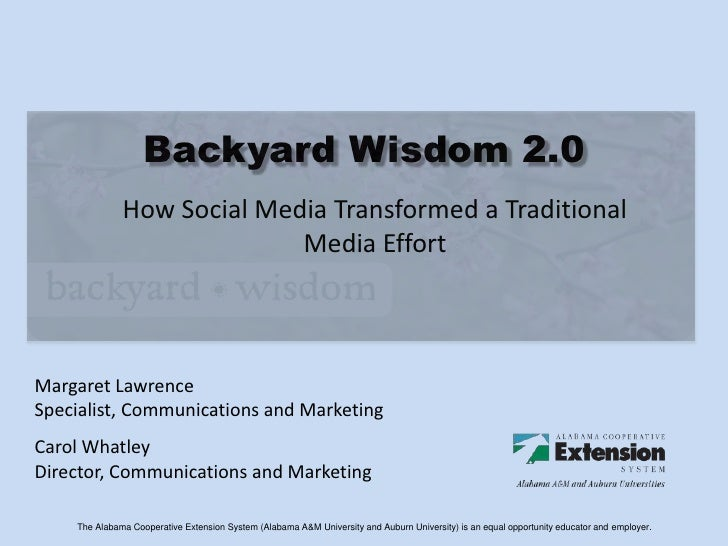Backyard Wisdom 2.0              How Social Media Transformed a Traditional                            Media EffortMargare...