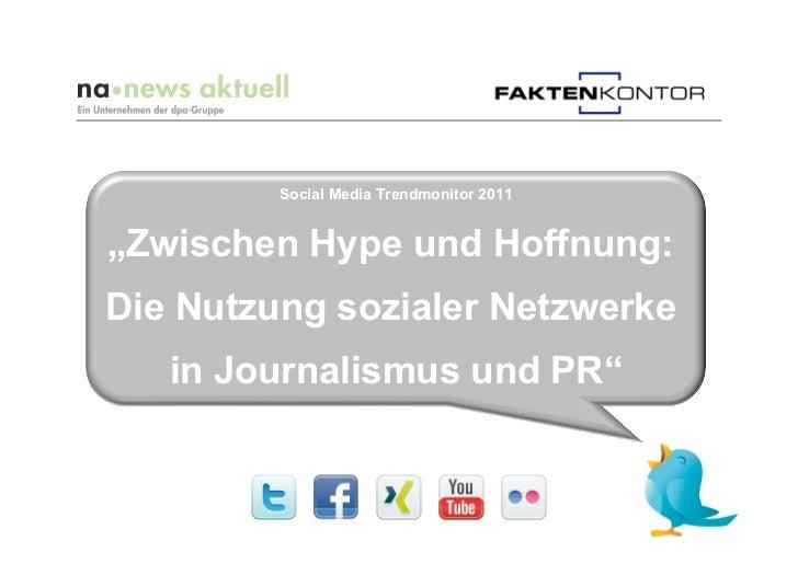 """Social Media Trendmonitor 2011""""Zwischen Hype und Hoffnung:Die Nutzung sozialer Netzwerke   in Journalismus und PR"""""""