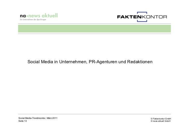 Social Media in Unternehmen, PR-Agenturen und RedaktionenSocial Media-Trendmonitor, März 2011                            ©...