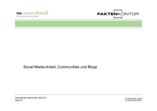 © Faktenkontor GmbH © news aktuell GmbH Social Media-Arbeit, Communities und Blogs Social Media-Trendmonitor, Mai 2014 Sei...
