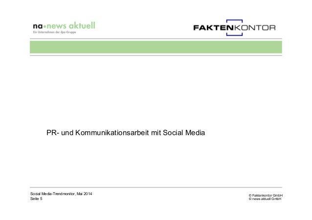 © Faktenkontor GmbH © news aktuell GmbH PR- und Kommunikationsarbeit mit Social Media Social Media-Trendmonitor, Mai 2014 ...