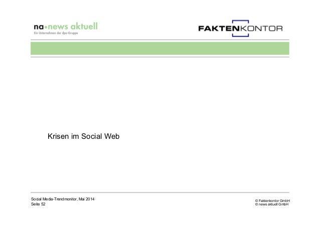 © Faktenkontor GmbH © news aktuell GmbH Krisen im Social Web Social Media-Trendmonitor, Mai 2014 Seite 52