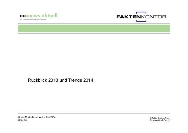 © Faktenkontor GmbH © news aktuell GmbH Rückblick 2013 und Trends 2014 Social Media-Trendmonitor, Mai 2014 Seite 85