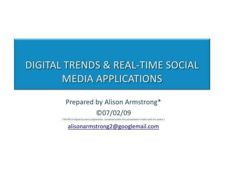 DIGITAL TRENDS & REAL-TIME SOCIAL MEDIA APPLICATIONS<br />Prepared by Alison Armstrong*<br />©07/02/09<br />(*All IPR on d...