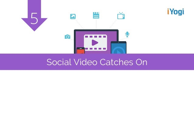 Social Video Catches On 5