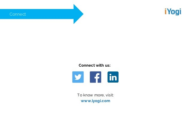 Connect Connect with us: To know more, visit: www.iyogi.com