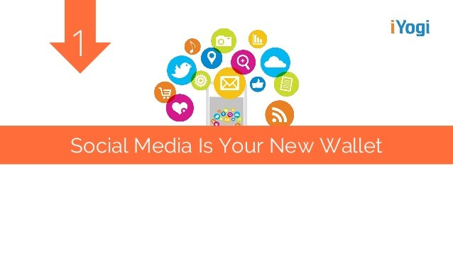 Social Media Is Your New Wallet 1