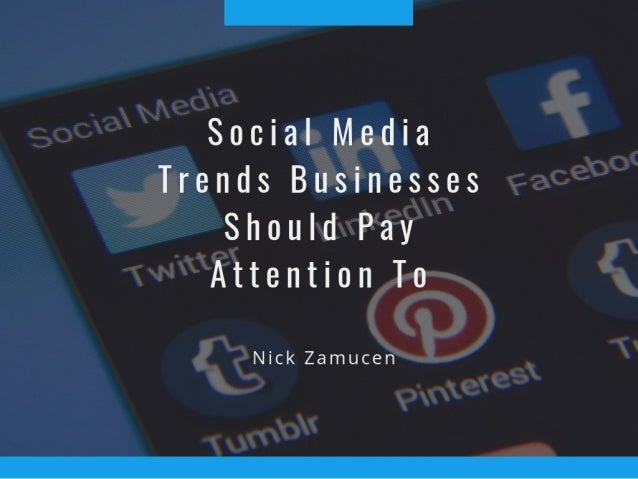 Social Media Trends Businesses Should Pay Attention To