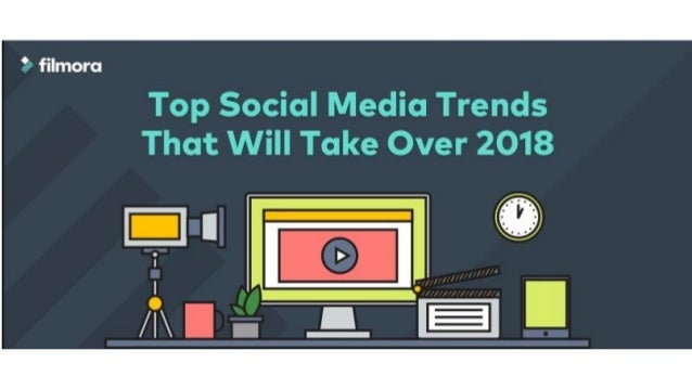 Social media trends for 2018