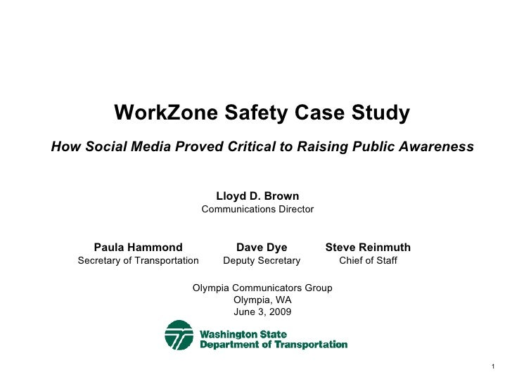 WorkZone Safety Case Study How Social Media Proved Critical to Raising Public Awareness Olympia Communicators Group Olympi...