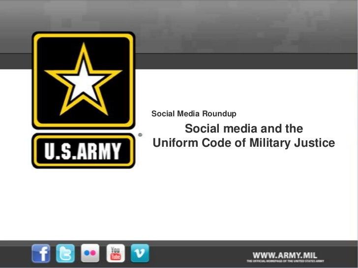 Social Media Roundup     Social media and theUniform Code of Military Justice