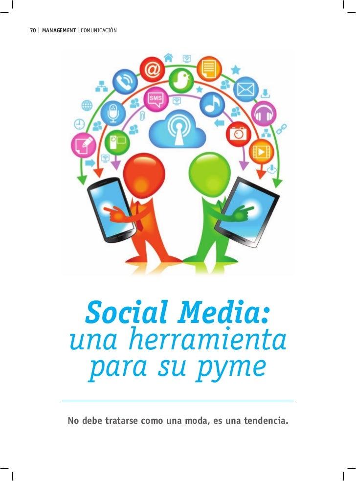 70 MANAGEMENT comunicación            Social Media:           una herramienta            para su pyme           No debe tr...