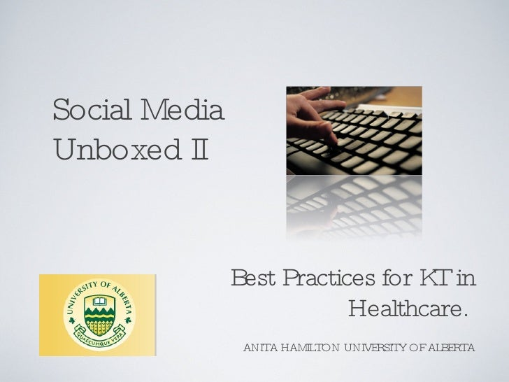 Social Media Unboxed Ii  Best Practices For Kt In Healthcare