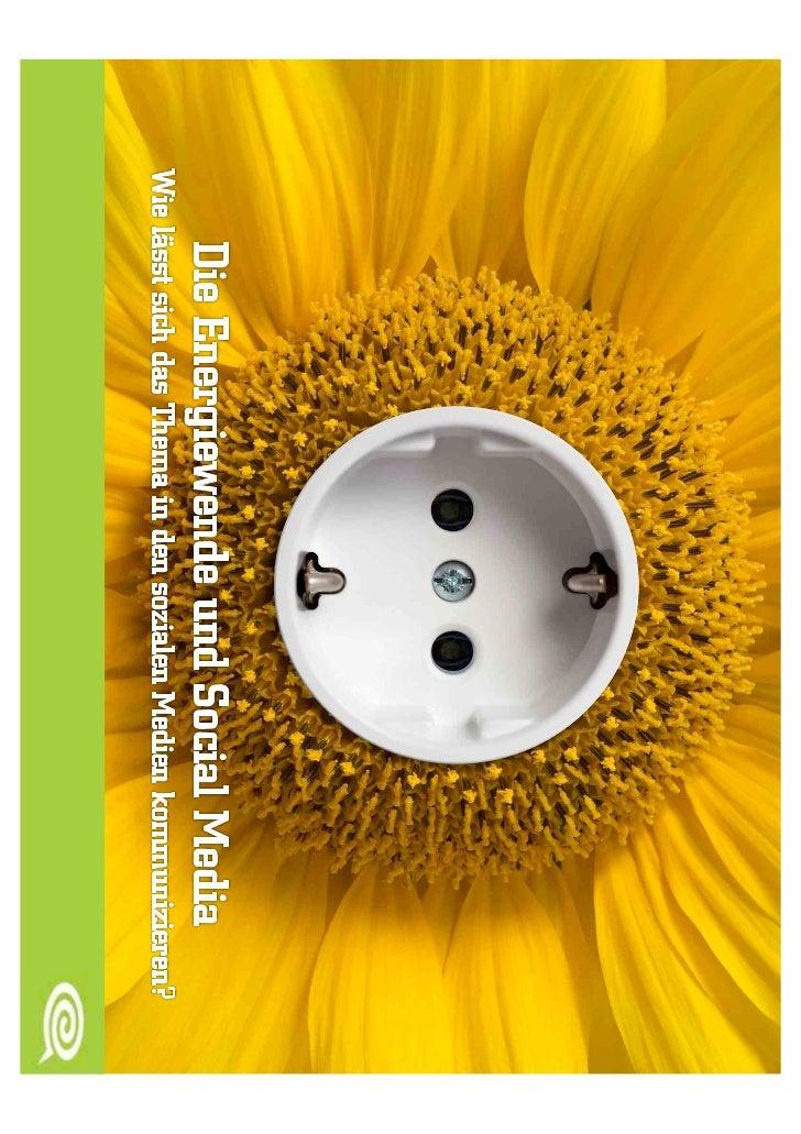 Agenda   Wie kann die Energiewende mit Social Media    kommuniziert werden?   Entwicklung einer Social Media Strategie ...