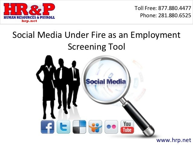 Toll Free: 877.880.4477                               Phone: 281.880.6525Social Media Under Fire as an Employment         ...