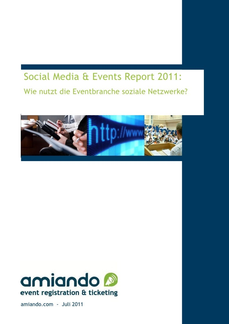 Social Media & Events Report 2011: Wie nutzt die Eventbranche soziale Netzwerke?amiando.com - Juli 2011