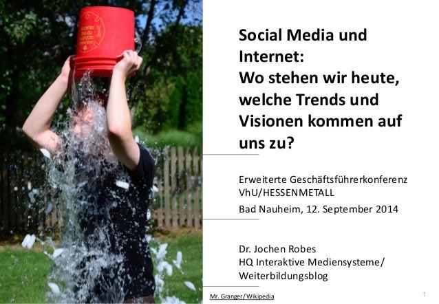 1  www.hq.de  Dr. Jochen Robes HQ Interaktive Mediensysteme/ Weiterbildungsblog  Social Media und Internet: Wo stehen wir ...