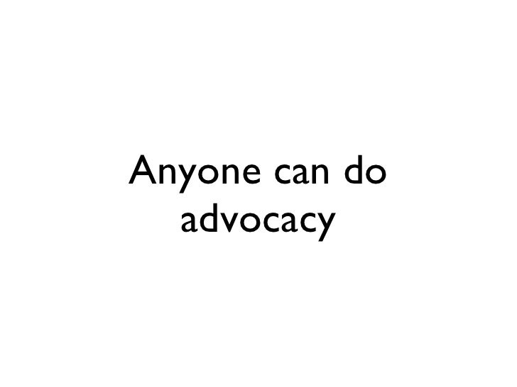 Anyone can do advocacy