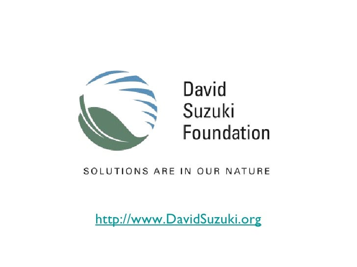 http://www.DavidSuzuki.org