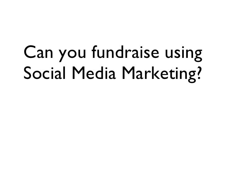 Can you fundraise using Social Media Marketing?
