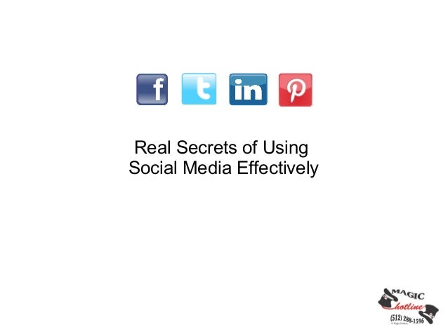 Real Secrets of UsingSocial Media Effectively