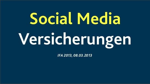 Social MediaVersicherungen    IFA 2013, 08.03.2013