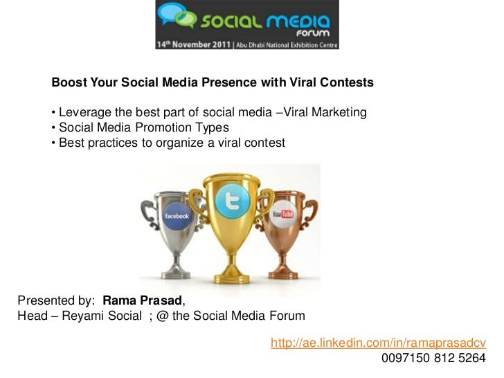 Boost Your Social Media Presence with Viral Contests     • Leverage the best part of social media –Viral Marketing     • S...