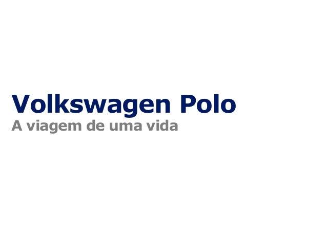 Volkswagen Polo A viagem de uma vida