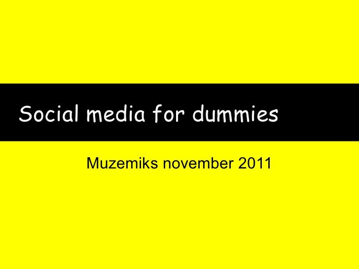 Social media for dummies Muzemiks november 2011