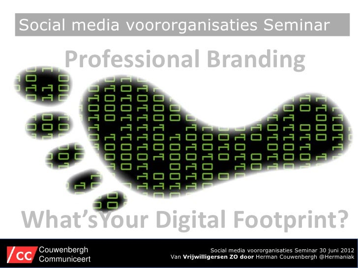Social media voororganisaties Seminar       Professional BrandingWhat'sYour Digital Footprint?  Couwenbergh               ...