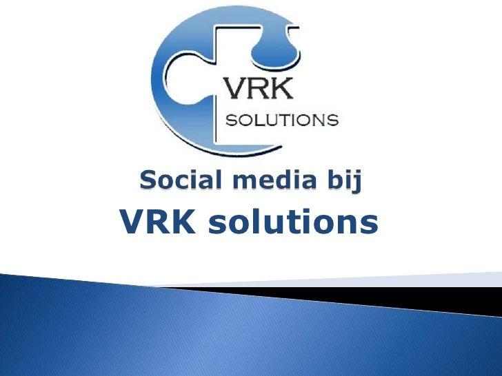 Social media bij<br />VRK solutions<br />