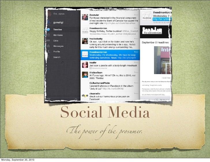 """Social Media                              !e power of """" prosumer.     Monday, September 20, 2010"""