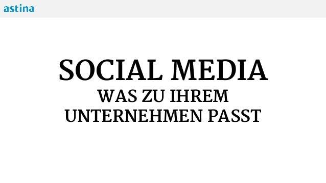 SOCIAL MEDIA WAS ZU IHREM UNTERNEHMEN PASST