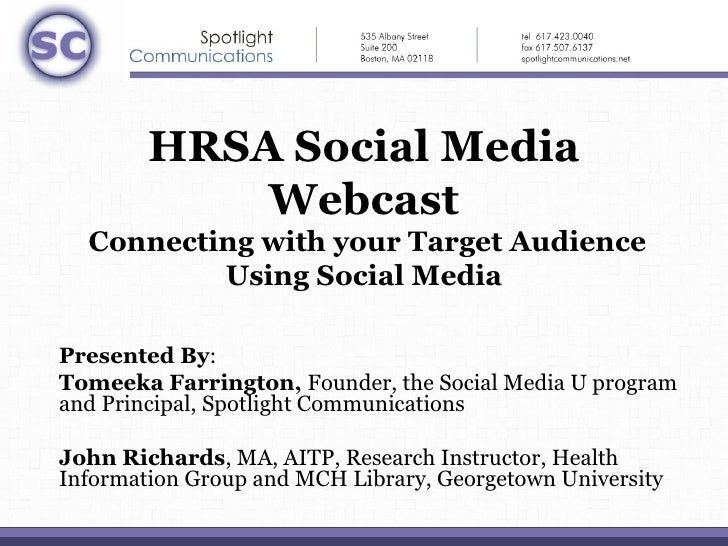 HRSA Social Media            Webcast   Connecting with your Target Audience           Using Social Media                  ...