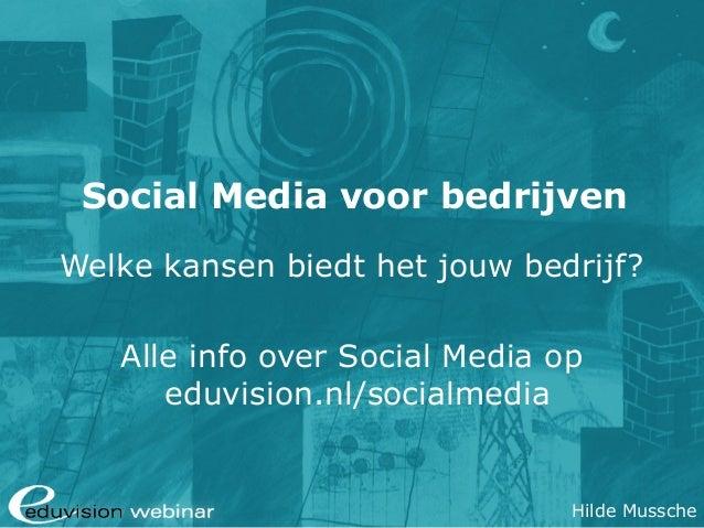 Social Media voor bedrijven Welke kansen biedt het jouw bedrijf? Alle info over Social Media op eduvision.nl/socialmedia  ...