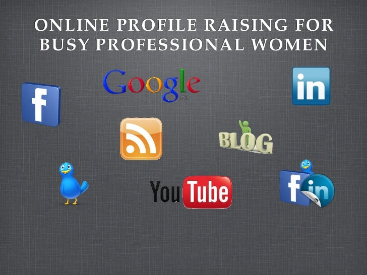 ONLINE PROFILE RAISING FORBUSY PROFESSIONAL WOMEN