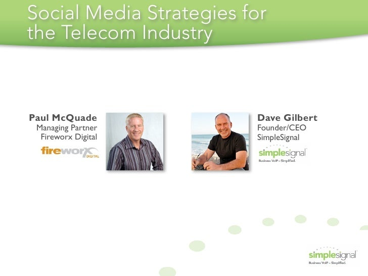 Social Media Strategies for the Telecom Industry    Paul McQuade             Dave Gilbert  Managing Partner        Founder...