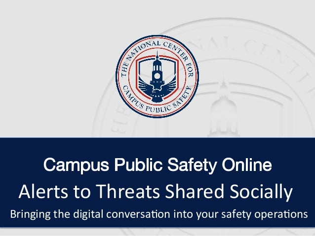 Alerts	to	Threats	Shared	Socially	 Bringing	the	digital	conversa5on	into	your	safety	opera5ons