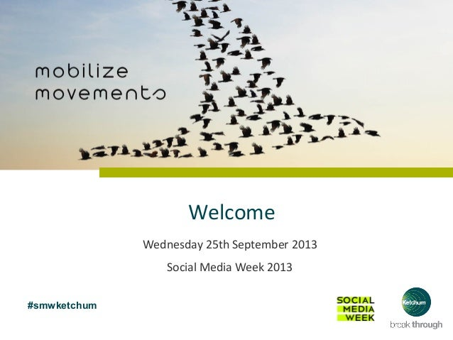 #smwketchum Welcome Wednesday 25th September 2013 Social Media Week 2013