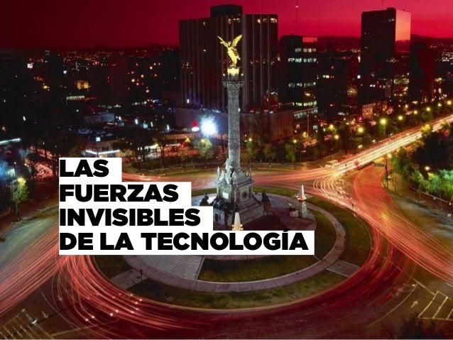 LAS FUERZAS INVISIBLES DE LA TECNOLOGÍA