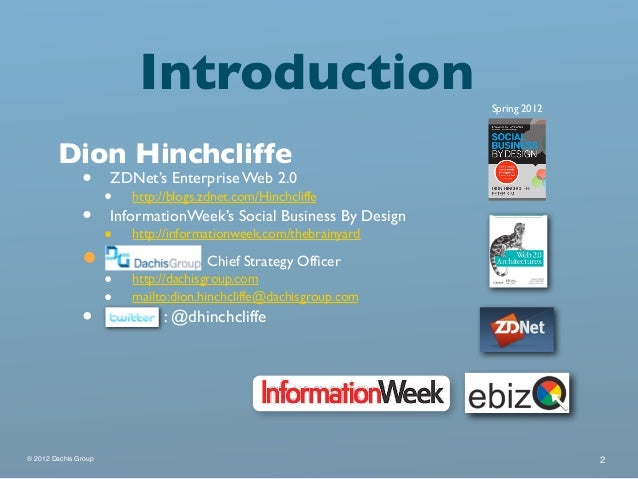 Introduction                             Spring 2012        Dion Hinchcliffe         • ZDNet's Enterprise Web 2.0         ...