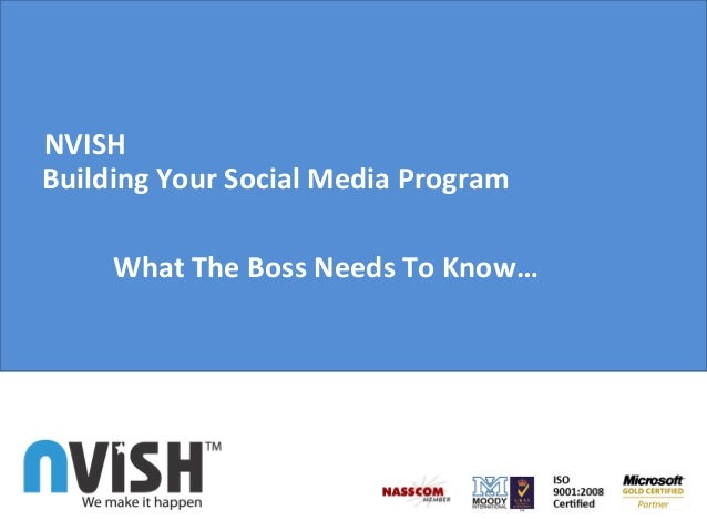 NVISH Building Your Social Media Program What The Boss Needs To Know…