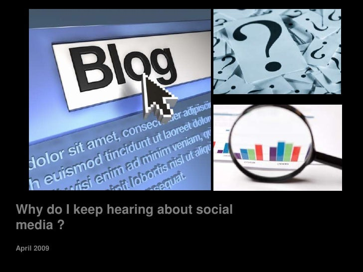 Why do I keep hearing about social media ? April 2009