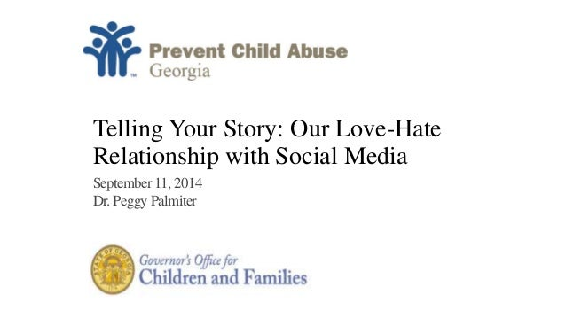 Telling Your Story: Our Love-Hate  Relationship with Social Media  September 11, 2014  Dr. Peggy Palmiter