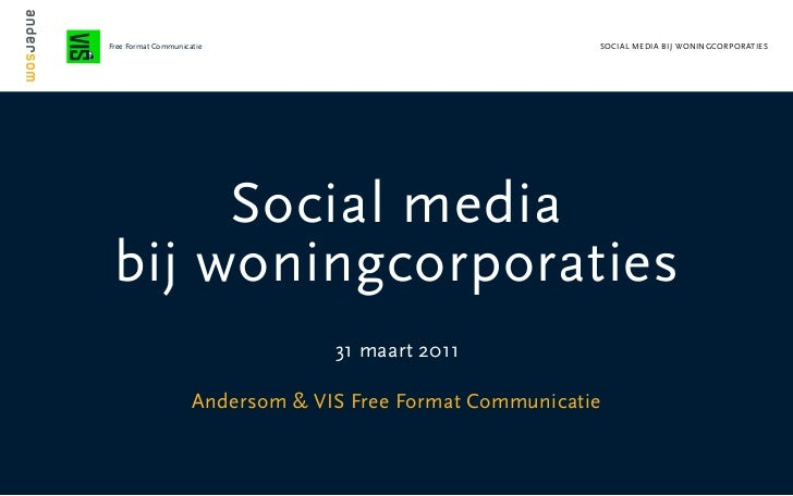 Free Format Communicatie                                   SOCIAL MEDIA BIJ WONINGCORPORATIES          Social media     bi...