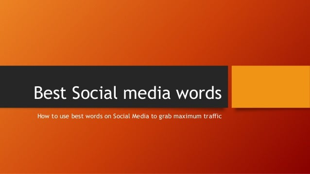 Best Social media words How to use best words on Social Media to grab maximum traffic