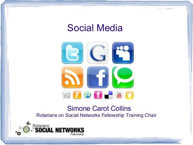 Social Media Simone Carot Collins Rotarians on Social Networks Fellowship Training Chair