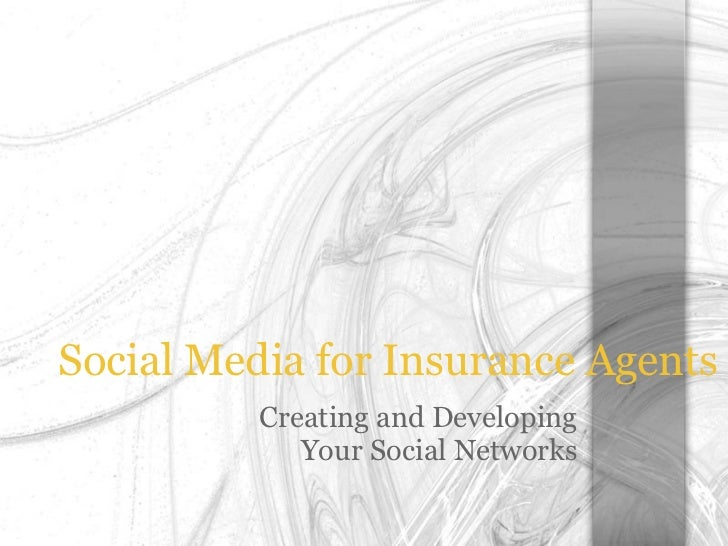 Social Media for Insurance Agents          Creating and Developing             Your Social Networks